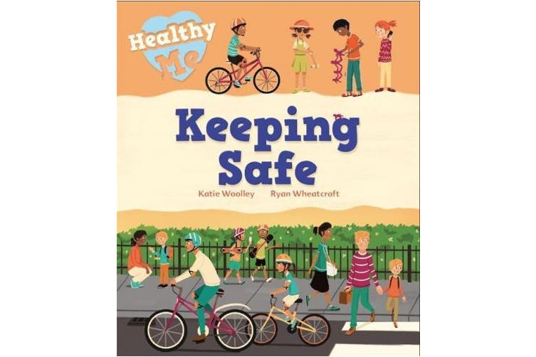 Healthy Me: Keeping Safe (Healthy Me)