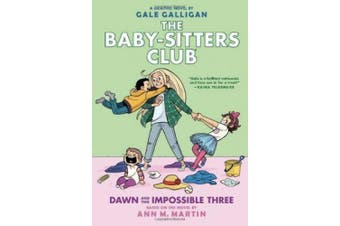Dawn and the Impossible Three (The Baby-sitters Club Graphic Novel #5): A Graphix Book