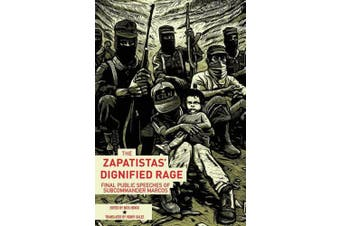 The Zapatistas' Dignified Rage: The Last Public Speeches of Subcommander Marcos