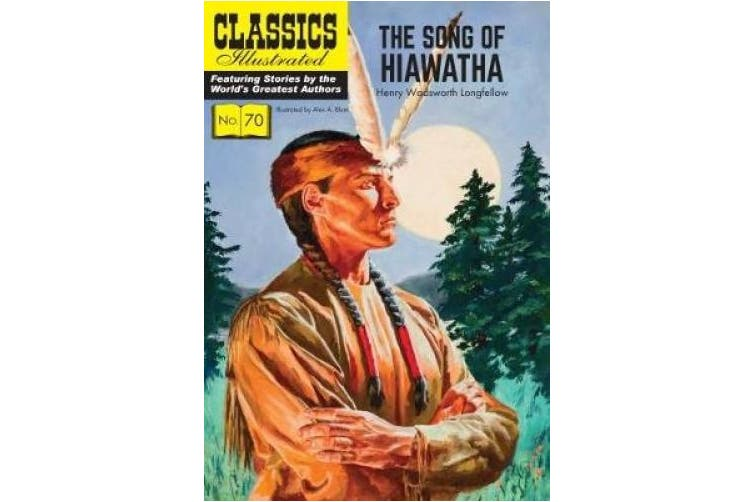 The Song of Hiawatha (Classics Illustrated)