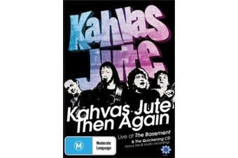 Kahvas Jute: Then Again, Live at The Basement & The Quickening [Region 4]
