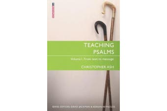 Teaching Psalms Vol. 1: From Text to Message (Proclamation Trust)