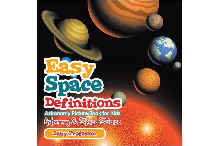 Easy Space Definitions Astronomy Picture Book for Kids | Astronomy & Space Science