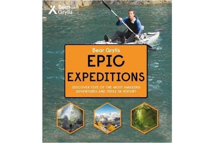 Bear Grylls Epic Adventure Series - Epic Expeditions (Bear Grylls Epic Adventure)