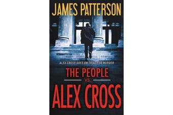 The People Vs Alex Cross (Alex Cross Novels)