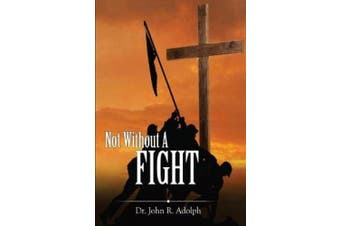 Not Without a Fight: A 30 Day Devotional Through the Book of James