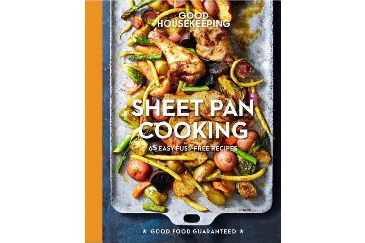 Good Housekeeping Sheet Pan Cooking: 70 Easy Recipes