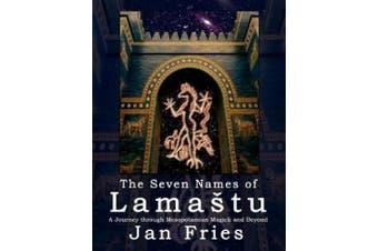 The Seven Names of Lamastu: A Journey through Mesopotamian Magick and Beyond