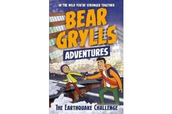 A Bear Grylls Adventure 6: The Earthquake Challenge (A Bear Grylls Adventure)