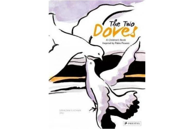 The Two Doves: A Children's Book Inspired by Pablo Picasso