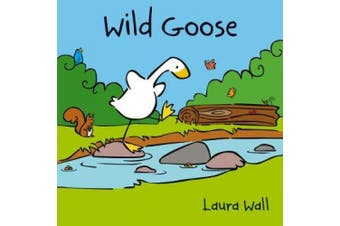 Wild Goose (Goose by Laura Wall)