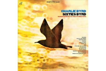 Sixties Byrd: Charlie Byrd Plays Today's Great Hits *