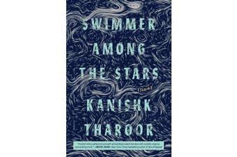 Swimmer Among the Stars: Stories