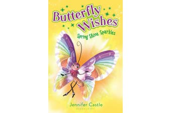 Butterfly Wishes: Spring Shine Sparkles (Butterfly Wishes)