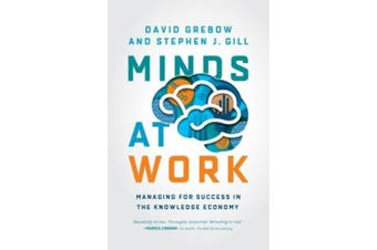 Minds at Work: Managing for Success in the Knowledge Economy