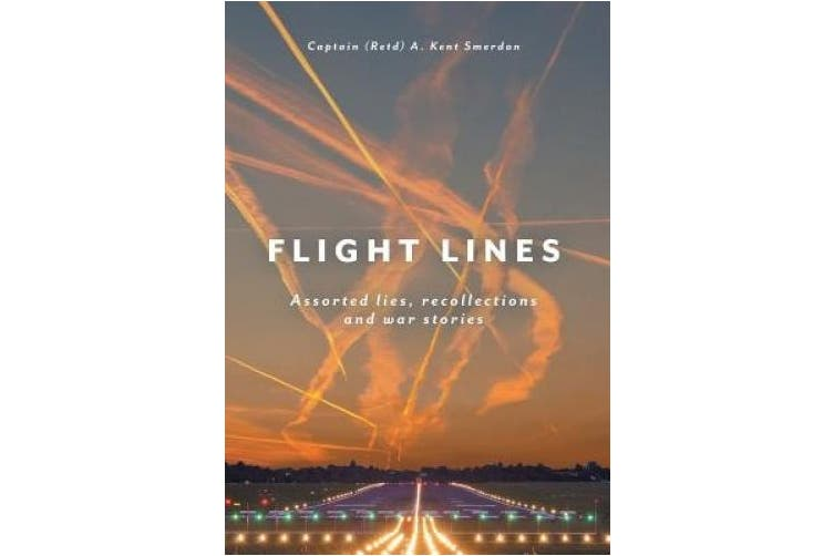 Flight Lines: Assorted Lies, Recollections and War Stories