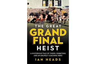 The Great Grand Final Heist: A Mysterious Tale of Tigers, Rabbitohs and an Unlikely Coaching Hero
