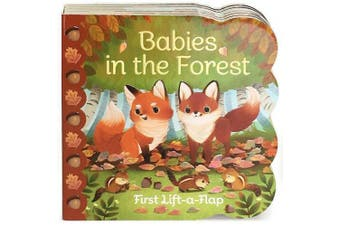 Babies in the Forest: Chunky Lift a Flap Board Book (Lift a Flap) [Board book]