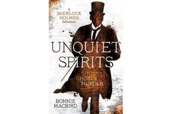 Unquiet Spirits: Whisky, Ghosts, Murder (A Sherlock Holmes Adventure) (A Sherlock Holmes Adventure)