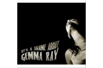 It's a Shame About Gemma Ray [Digipak]