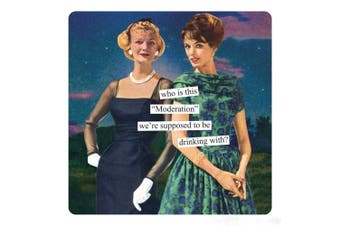 """Anne Taintor Square Refrigerator Magnet - Who Is This """"Moderation"""" We're Supposed To Be Drinking With."""