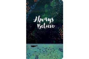 Always Believe (Write Now Journal)