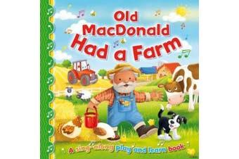 Old MacDonald Had a Farm (Sing-Along Play and Learn) [Board book]