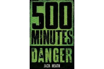 500 Minutes of Danger (Minutes of Danger)
