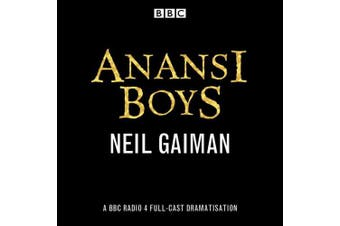 Anansi Boys: A BBC Radio 4 full-cast dramatisation [Audio]
