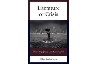 Literature of Crisis: Spain's Engagement with Liquid Capital