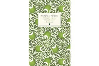 Writers as Readers: A Celebration of Virago Modern Classics (Virago Modern Classics)