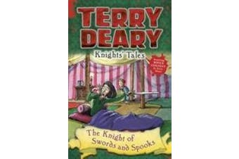 Knights' Tales: The Knight of Swords and Spooks (Terry Deary's Historical Tales)