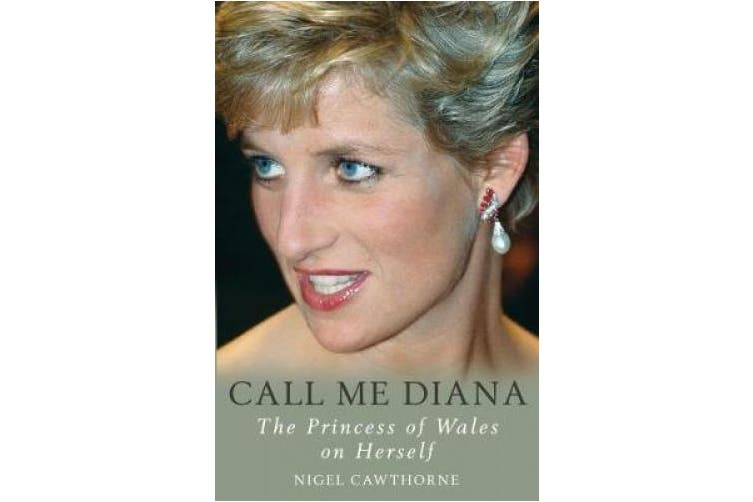 Call Me Diana: The Princess of Wales on the Princess of Wales