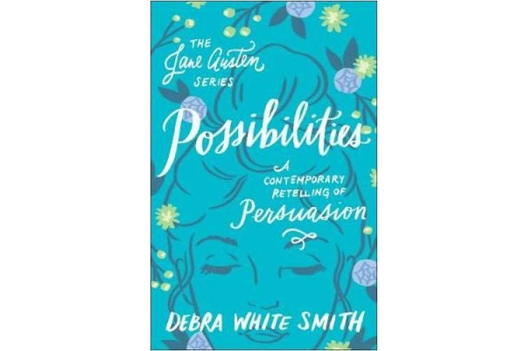 Possibilities: A Contemporary Retelling of Persuasion (Jane Austen)