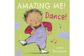 Dance (Amazing Me!) [Board book]