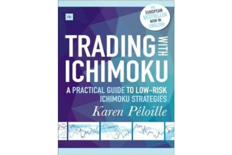 Trading with Ichimoku: A Practical Guide to Low-Risk Ichimoku Strategies