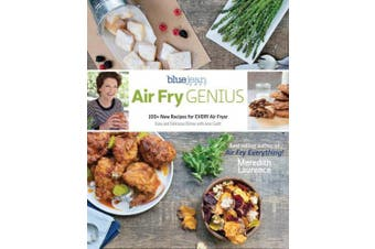 Air Fry Genius: 100+ New Recipes for Every Air Fryer (Blue Jean Chef)