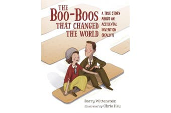 The Boo-Boos That Changed the World: A True Story about an Accidental Invention (Really!)