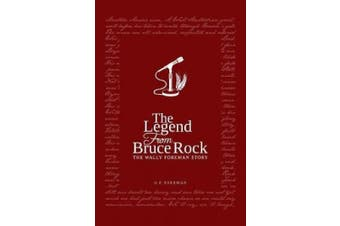 The Legend from Bruce Rock: The Wally Foreman Story