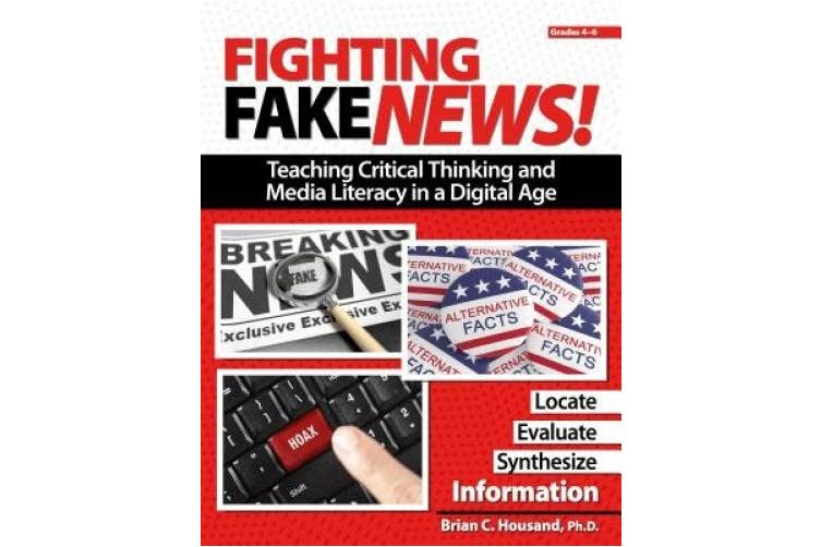 Fighting Fake News!: Teaching Critical Thinking and Media Literacy in a Digital Age