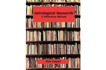 Astrological Keywords: A Reference Manual