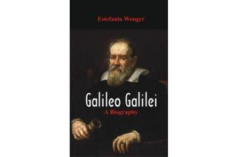 Galileo Galilei - : A Biography