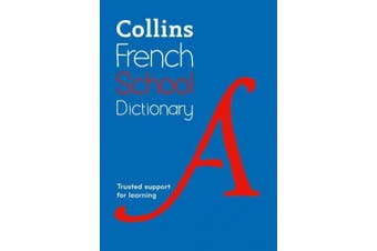 Collins French School Dictionary: Learn French with Collins Dictionaries for Schools [French]