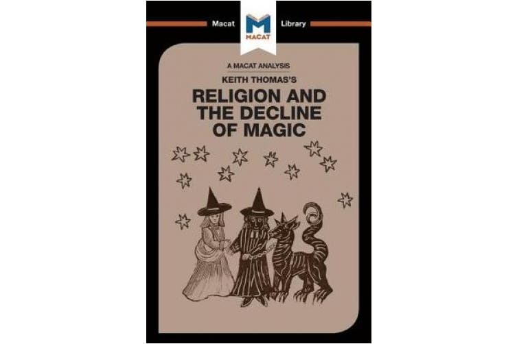 Religion and the Decline of Magic (The Macat Library)