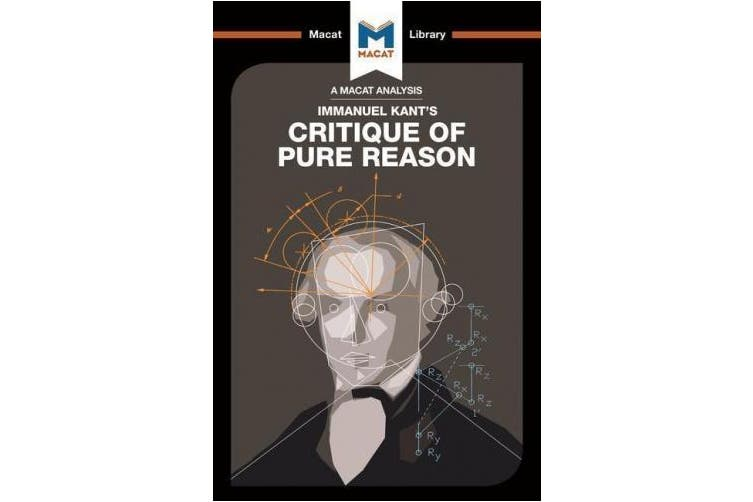 Critique of Pure Reason (The Macat Library)