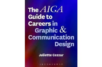 The Aiga Guide to Careers in Graphic and Communication Design