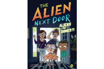 The Alien Next Door 2: Aliens for Dinner?! (Alien Next Door)