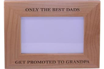 (10cm  x 15cm  Horizontal) - Only The Best Dads Get Promoted to Grandpa 10cm x 15cm Wood Picture Frame - Great Gift for Father's Day Birthday for Dad Grandpa Papa Husband