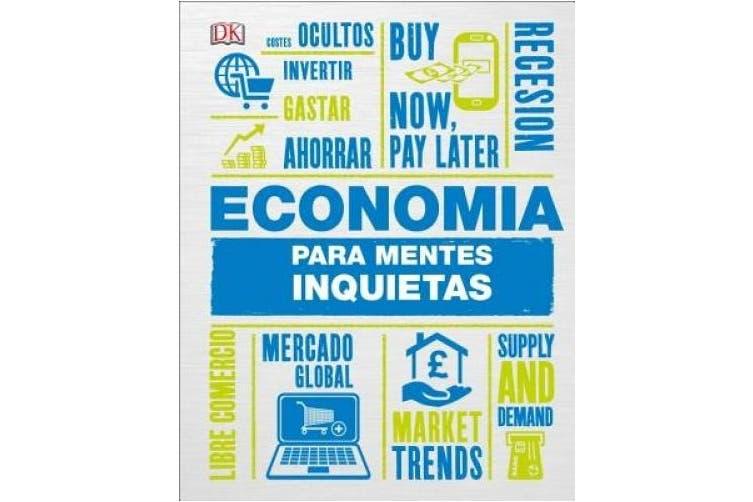 Economia Para Mentes Inquietas (Heads Up) [Spanish]