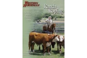 Ranch Roping: A Practical Guide to Traditional Roping